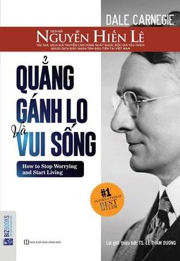 Quẳng Gánh Lo Và Vui Sống - Nguyễn Hiến Lê