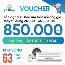 Voucher lắp đặt điều hòa âm trần nối ống gió-máy tủ đứng 24.000BTU - 36.000BTU