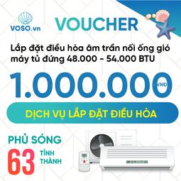 Voucher lắp đặt điều hòa âm trần nối ống gió-máy tủ đứng 48.000BTU - 54.000BTU
